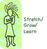 Stretch/Grow/Learn