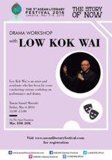 Drama Workshop with Low Kok Wai (*With registration fee)