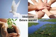 Idealisme / Betere wereld