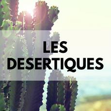 les désertiques