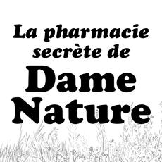 La pharmacie secrète de Dame Nature