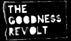 the goodness revolt
