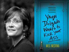 Meg Medina, Yaqui Delgado Wants to Kick Your Ass