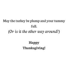 May the turkey be plump and your tummy...