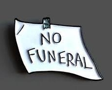 No Funeral for me