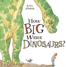 How Big Are the Dinosaurs by Lita Judge