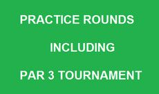 Practice Rounds and Par 3 Tournament