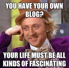 """That blogger life."" *-*"