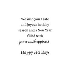 We wish you a safe and joyous holiday season and a...