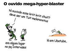 o ouvido mega-hyper-blaster