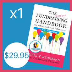 1 Copy of the Practical Fundraising Handbook for School and Club Volunteers ($29.95 inc postage)