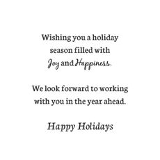 Wishing you a holiday season filled with joy and happiness...